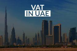 The lowdown on VAT in the UAE